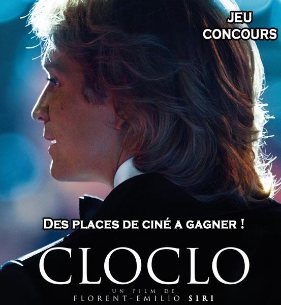 Jeu Concours : des places de ciné pour le Film CLOCLO à gagner