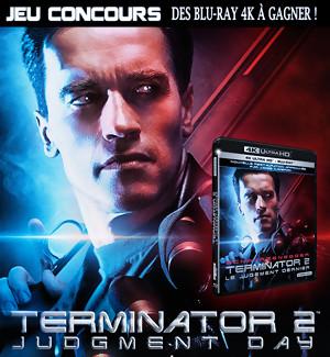 JEU CONCOURS TERMINATOR 2 : Gagnez le Blu-Ray 4K