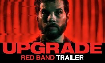 UPGRADE : une bande-annonce brutale pour le thriller SF de Blumhouse
