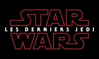 Star Wars 8 : le titre français a été dévoilé et en dit long !