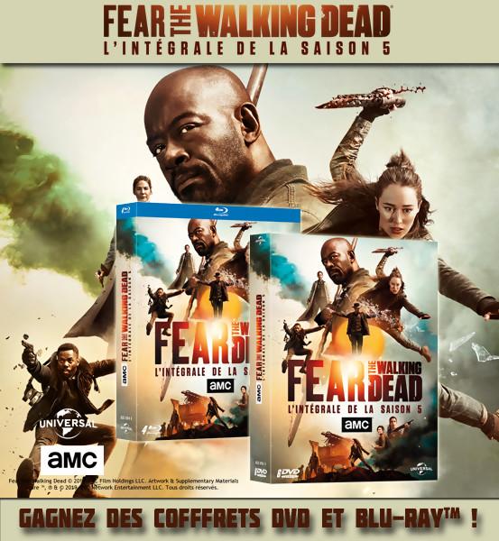 JEU CONCOURS FEAR THE WALKING DEAD saison 5 : des coffrets DVD et Blu-Ray
