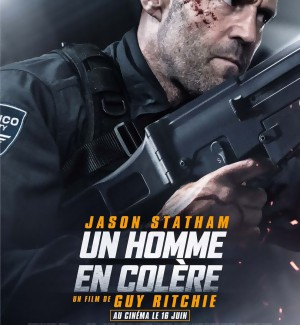JEU CONCOURS Un Homme en Colère :des places de cinéma + un coffret Jason Statham