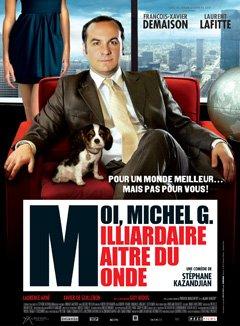 Moi, Michel G, millardaire, maître du monde
