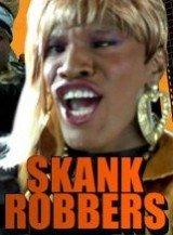 Skank Robbers
